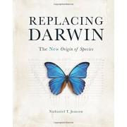 Replacing Darwin: The New Origin of Species, Hardcover