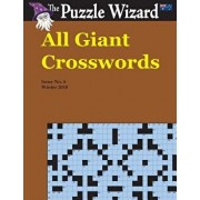All Giant Crosswords No. 6, Paperback/The Puzzle Wizard