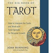 The Big Book of Tarot: How to Interpret the Cards and Work with Tarot Spreads for Personal Growth, Paperback/Joan Bunning