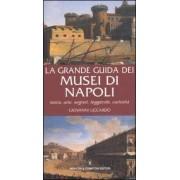 Newton Compton Editori La grande guida dei musei di Napoli. Storia, arte, segreti, legge... Giovanni Liccardo