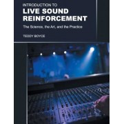 Introduction to Live Sound Reinforcement - The Science, the Art, and the Practice, Paperback