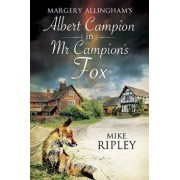 Margery Allingham's MR Campion's Fox: A Brand-New Albert Campion Mystery Written by Mike Ripley, Paperback/Mike Ripley