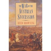 The War of the Austrian Succession, Paperback/Reed S. Browning