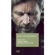 Lupta mea - Cartea a cincea Mai sunt si zile cu ploaie - Karl Ove Knausgard