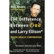The Difference Between God and Larry Ellison: *God Doesn't Think He's Larry Ellison, Paperback/Mike Wilson