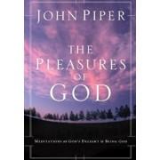 The Pleasures of God: Meditations on God's Delight in Being God, Paperback/John Piper