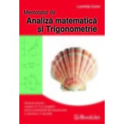 Memorator de analiza matematica si trigonometrie pentru liceu.