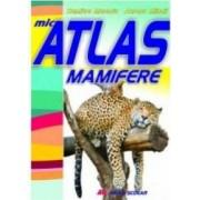 Mic atlas mamifere - Dumitru Murariu Aurora Mihail