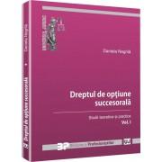 Dreptul de optiune succesorala, Vol. 1: Studii teoretice si practice