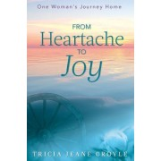 From Heartache to Joy: One Woman's Journey Home