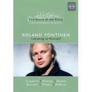 Legato: The World of the Piano - Roland Pontinen: Listening to Yourself [DVD] [2007]