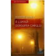 O lumina deasupra capului - Dimitrie Dinev