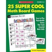 25 Super Cool Math Board Games: Easy-To-Play Reproducible Games That Teach Essential Math Skills, Paperback/Lorraine Hopping Egan