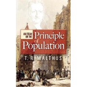 An Essay on the Principle of Population, Paperback/T. R. Malthus