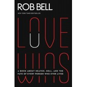 Love Wins: A Book about Heaven, Hell, and the Fate of Every Person Who Ever Lived, Paperback