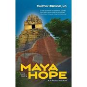 Maya Hope: A Medical Thriller, Paperback/Timothy Browne
