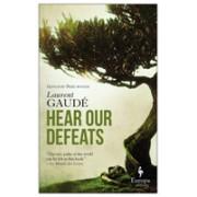 Hear Our Defeats (Gaude Laurent)(Paperback / softback) (9781787701571)