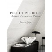 Perfect Imperfect: The Beauty of Accident Age and Patina, Hardcover