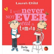 I Will Never Not Ever Eat a Tomato, Paperback