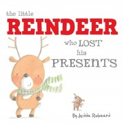 The Little Reindeer Who Lost His Presents, Hardcover