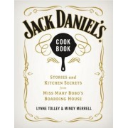 Jack Daniel's Cookbook: Stories and Kitchen Secrets from Miss Mary Bobo's Boarding House, Hardcover