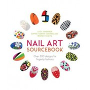 Nail Art Sourcebook: Over 500 Designs for Fingertip Fashions, Hardcover/Lucy Gronner