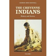 The Cheyenne Indians, Volume 1: History and Society, Paperback/George Bird Grinnell