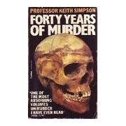 Forty years of murder - Keith Simpson - Livre