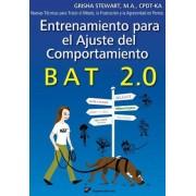 Entrenamiento Para El Ajuste del Comportamiento Bat 2.0: Nuevas Tecnicas Para Tratar El Miedo, La Frustracion y La Agresividad En Perros (Spanish), Paperback