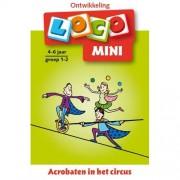 Loco Mini: Acrobaten in het circus Ontwikkeling 4-6 jaar Groep 1-2