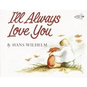 I'll Always Love You, Paperback/Hans Wilhelm