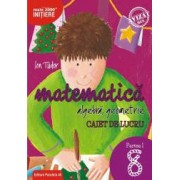 Matematica. Algebra geometrie. Caiet de lucru. Clasa a VIII-a. Inițiere. Partea I. Editia 2018