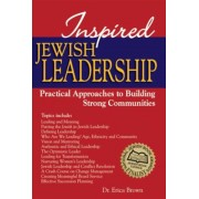 Inspired Jewish Leadership: Practical Approaches to Building Strong Communities, Paperback