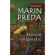 Marele singuratic ed.2017 - Marin Preda