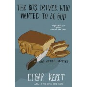 The Bus Driver Who Wanted to Be God & Other Stories, Paperback
