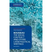 Rousseau: The Social Contract and Other Later Political Writings