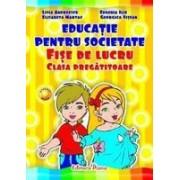 EDUCATIE PENTRU SOCIETATE - fise de lucru - CLASA PREGATITOARE - 2012.
