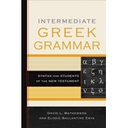 Intermediate Greek Grammar: Syntax for Students of the New Testament, Paperback/David L. Mathewson