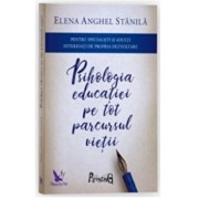 Psihologia educatiei editie revizuita/Elena Anghel Stanila