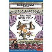 Charles Dickens' Oliver Twist for Kids: 3 Short Melodramatic Plays for 3 Group Sizes, Paperback/Brendan P. Kelso