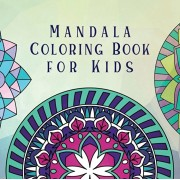 Mandala Coloring Book for Kids: Childrens Coloring Book with Fun, Easy, and Relaxing Mandalas for Boys, Girls, and Beginners, Paperback/Young Dreamers Press