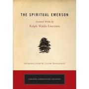 The Spiritual Emerson: Essential Works by Ralph Waldo Emerson, Paperback