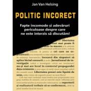 Politic incorect - Jan Van Helsing