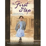 The First Step: How One Girl Put Segregation on Trial, Hardcover/Susan E. Goodman