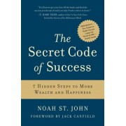 The Secret Code of Success: 7 Hidden Steps to More Wealth and Happiness, Hardcover