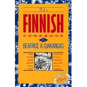 The Finnish Cookbook: Finland's Best-Selling Cookbook Adapted for American Kitchens Includes Recipes for Sour Rye Bread, Bishop's Pepper Coo, Hardcover/Beatrice Ojakangas