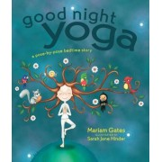 Good Night Yoga: A Pose-By-Pose Bedtime Story, Hardcover