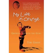 My Life in Orange: Growing Up with the Guru, Paperback/Tim Guest