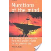 Munitions of the Mind - A History of Propaganda (Taylor Philip M.)(Paperback) (9780719067679)