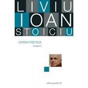 Liviu Ioan Stoiciu. Opera poetica. Vol. II/Liviu Ioan Stoiciu